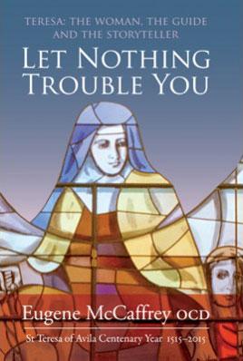 Let Nothing Trouble You by Fr. Eugene McCaffrey, O.C.D.