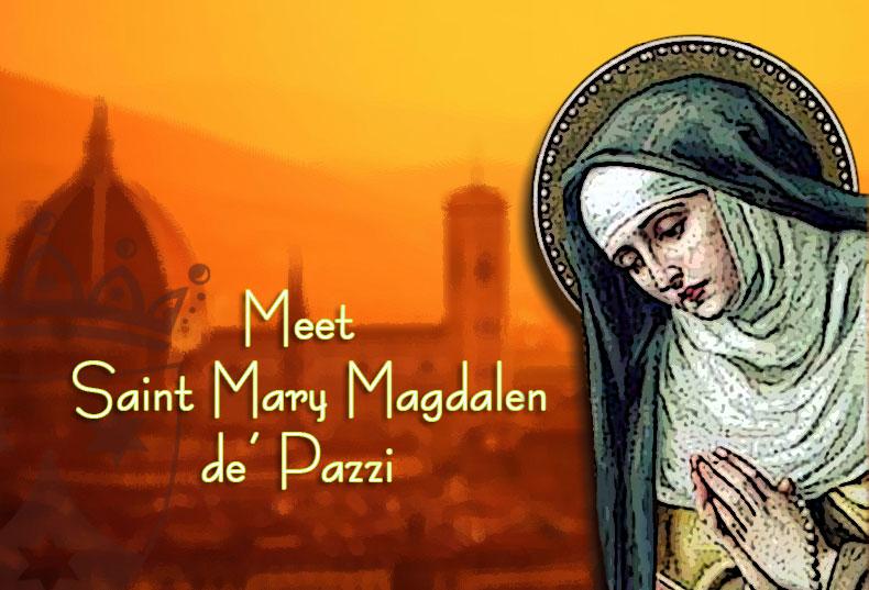 Meet St. Mary Magdalen de'Pazzi