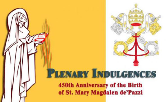 Plenary Indulgences on the anniversary of St. Mary Magdalen de'Pazzi Feast
