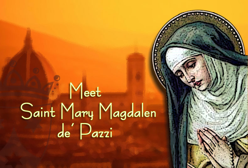 Meet St. Mary Magdalen de'Pazzi